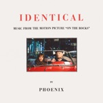 """Phoenix - Identical (From the Motion Picture """"On the Rocks"""")"""