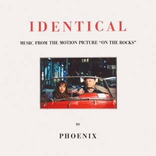 """Phoenix – Identical (From the Motion Picture """"On the Rocks"""") – Single [iTunes Plus AAC M4A]"""