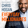 Chris Hogan - Everyday Millionaires: How Ordinary People Built Extraordinary Wealth - and How You Can Too (Unabridged)  artwork