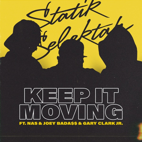 Keep It Moving (feat. Nas, Joey Bada$$ & Gary Clark Jr.) - Single