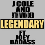 J Cole & 9th Wonder - Legendary (feat. Joey Badass)