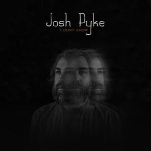 Josh Pyke - I Don't Know