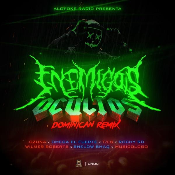 Enemigos Ocultos (Dominican Remix) [feat. Wilmer Roberts, Shelow Shaq, Rochy RD, Musicologo & T.y.S] - Single