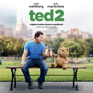 Various Artists - Ted 2 (Original Motion Picture Soundtrack)