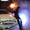 Downtown Gediyan Single