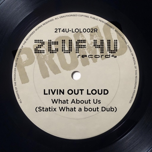 What About Us (Statix What a bout Dub) - Single by Livin Out Loud
