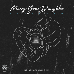 Brian McKnight Jr. - Marry Your Daughter (Stripped)