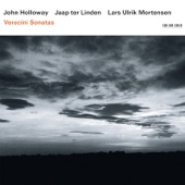 John Holloway, Jaap Ter Linden, Lars Ulrik Mortensen - Sonata No. 6 in A Major (from Sonate accademiche op. 2) : Siciliana. Larghetto