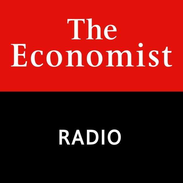 The Economist Radio All Audio By The Economist On Apple Podcasts