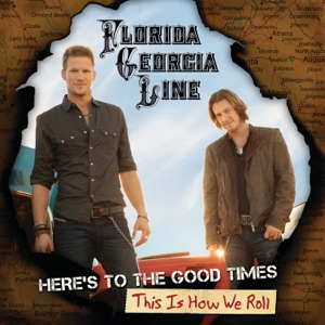 Florida Georgia Line - This Is How We Roll feat. Luke Bryan