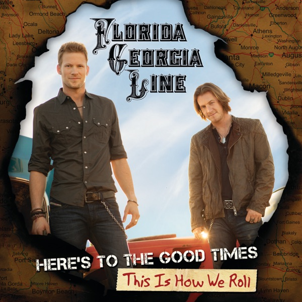 Florida Georgia Line - Here's To the Good Times...This Is How We Roll (Deluxe Version)