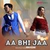 Aa Bhi Jaa