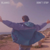 Blanks - Don't Stop artwork