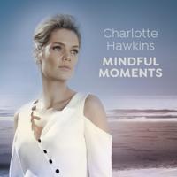 Charlotte Hawkins: Mindful Moments