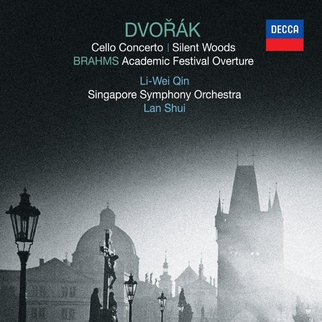 Dvorak: Cello Concerto, Silent Woods - Brahms: Academic Festival Overture (Live In Singapore / 2012)