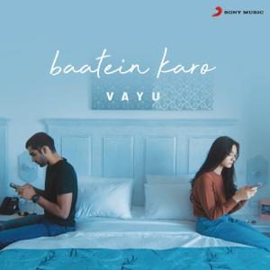 Vayu - Baatein Karo