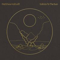 Matthew Halsall - Salute to the Sun artwork