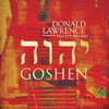 Goshen - Donald Lawrence & The Tri-City Singers