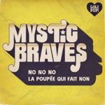Mystic Braves - No No No (La poupée qui fait non)