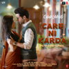 Care Ni Karda From Chhalaang - Sweetaj Brar & Yo Yo Honey Singh mp3