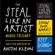 Austin Kleon - The Steal Like an Artist Audio Trilogy: How to Be Creative, Show Your Work, and Keep Going