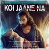 Koi Jaane Na (Original Motion Picture Soundtrack)