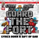 Chali 2na & Krafty Kuts - Guard the Fort (feat. Lyrics Born & Gift of the Gab)