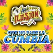 Aarón Y Su Grupo Ilusión - Que No Pare La Cumbia