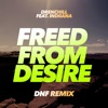 Freed From Desire (feat. Indiiana) [DNF Remixes] - Single