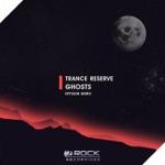 Trance Reserve - Ghosts (NyTiGen Remix)