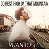 Ruan Josh - Go Rest High On That Mountain artwork