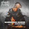 Mahishasura Mardini Droplex Remix - Shanti People mp3