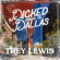 Trey Lewis - Dicked Down in Dallas