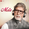 Maa - Amitabh Bachchan, Yajat Garg & Anuj Garg mp3