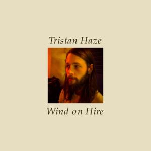 Tristan Haze - Wind on Hire