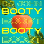 DJ JOHN - Booty Boost (Original Mix)