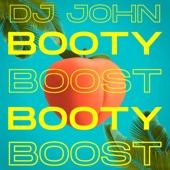DJ JOHN - Booty Boost (Original Mix)