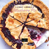 Danny Lerman - Blueberry Pie
