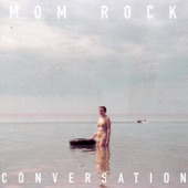 Mom Rock - Conversation