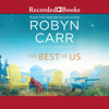 Robyn Carr - The Best of Us  artwork