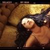 Delacey - My Man