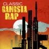 Classic Gangsta Rap