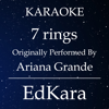 7 Rings (Originally Performed by Ariana Grande) [Karaoke No Guide Melody Version] - EdKara