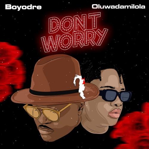 Dont Worry (feat. Oluwadamilola) Image