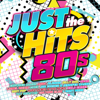 Various Artists - Just the Hits: 80s artwork