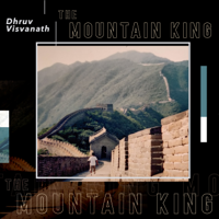Dhruv Visvanath - The Mountain King