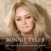 Between the Earth and the Stars, Bonnie Tyler