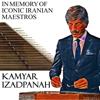 Kamyar Izadpanah - In Memory of Iconic Iranian Maestros  artwork