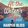 Harper Bliss - At the Water's Edge (Unabridged) grafismos