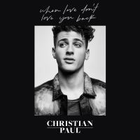 When Love Don't Love You Back-Christian Paul